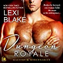Dungeon Royale: Masters and Mercenaries, Book 6 Audiobook by Lexi Blake Narrated by Ryan West