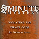 5 Minute Mystery - Violating the Pirate Code | Nicholas Lovell
