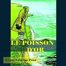Le poisson d'or | Livre audio Auteur(s) :  div. Narrateur(s) : Fabienne Prost