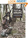 Total Airguns: The Complete Guide to...
