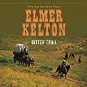 Bitter Trail Audiobook by Elmer Kelton Narrated by Jason Culp
