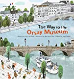 img - for On the Way to the Orsay Museum: France (Global Kids Storybooks) book / textbook / text book