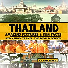 Thailand: Kid Kongo Travel the World Series, Volume 11 Audiobook by Kid Kongo Narrated by Wayne Lee