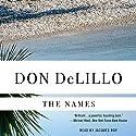 The Names Hörbuch von Don DeLillo Gesprochen von: Jacques Roy