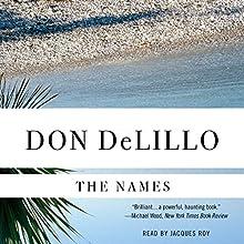 The Names | Livre audio Auteur(s) : Don DeLillo Narrateur(s) : Jacques Roy