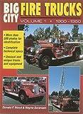 img - for Big City Fire Trucks, Vol. 1: 1900-1950 by Donald F. Wood, Wayne Sorensen (1996) Paperback book / textbook / text book