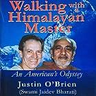 Walking with a Himalayan Master: An American's Odyssey Hörbuch von Justin O'Brien Gesprochen von: Jim Cunningham