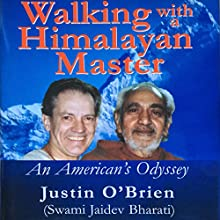 Walking with a Himalayan Master: An American's Odyssey Audiobook by Justin O'Brien Narrated by Jim Cunningham