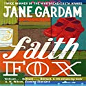 Faith Fox (       UNABRIDGED) by Jane Gardam Narrated by Piers Gibbon