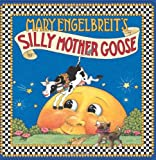Mary Engelbreit's Silly Mother Goose (0060081279) by Engelbreit, Mary