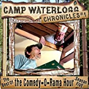 The Camp Waterlogg Chronicles 1: The Best of the Comedy-O-Rama Hour, Season Five | [Joe Bevilacqua, Lorie Kellogg, Pedro Pablo Sacristan]