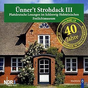 Ünner't Strohdack III Hörbuch