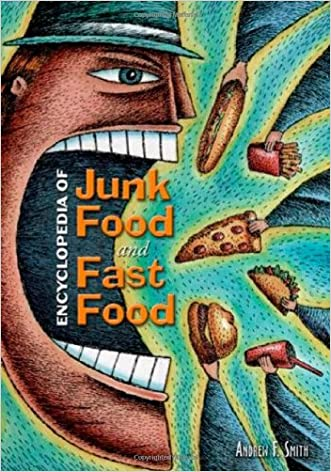 Encyclopedia of Junk Food and Fast Food written by Andrew F. Smith