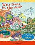 img - for Who lives in the sea? /  Qui n vive en el mar? (English and Spanish Foundations Series) (Bilingual) (Dual Language) (Big Book) (Pre-K and Kindergarten) book / textbook / text book