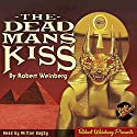 The Dead Man's Kiss Audiobook by Robert Weinberg Narrated by Milton Bagby