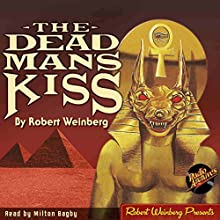 The Dead Man's Kiss (       UNABRIDGED) by Robert Weinberg Narrated by Milton Bagby