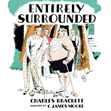 Entirely Surrounded Audiobook by Charles Brackett Narrated by C. James Moore
