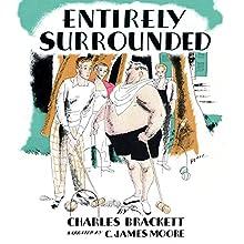 Entirely Surrounded | Livre audio Auteur(s) : Charles Brackett Narrateur(s) : C. James Moore