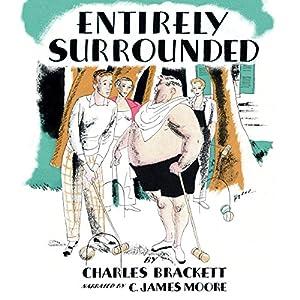 Entirely Surrounded Hörbuch von Charles Brackett Gesprochen von: C. James Moore