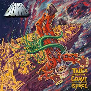 Gama Bomb - Tales from the Grave in Space - Amazon.com Music
