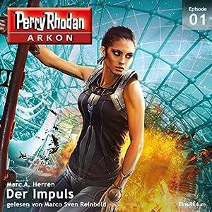 Der Impuls (Perry Rhodan Arkon 1) Hörbuch