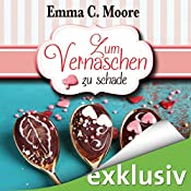 Zum Vernaschen zu schade (Zuckergussgeschichten 2) | Emma C. Moore