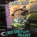 Red Sails in the Fallout: Dungeons & Dragons: Gamma World, Book 2 (       UNABRIDGED) by Paul Kidd Narrated by Amanda Carlin