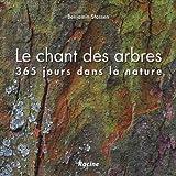 echange, troc Benjamin Stassen - Le chant des arbres : 365 jours dans la nature