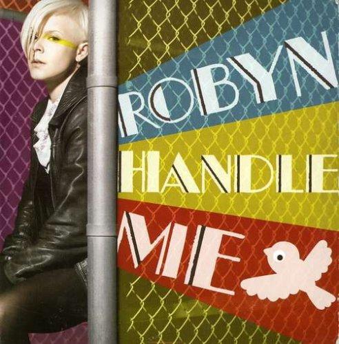 Robyn - Handle Me (Read NFO) - Zortam Music