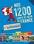 Nos 1 200 coups de coeur du Routard e...