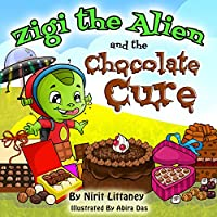 Children's Book: Zigi The Alien And The Chocolate Cure. Fun Bedtime Story For Kids, Kids Fantasy Book, Early Readers, Beautiful Illustrated Picture Book, Ages 3-8. 'zigi The Alien' Series, Book 2. by Nirit Littaney ebook deal