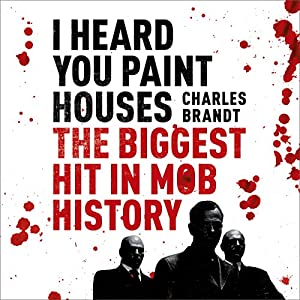 I Heard You Paint Houses Audiobook