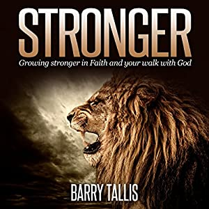 Stronger: Growing Stronger in Faith and Your Walk with God Audiobook