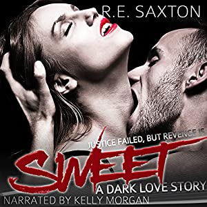 Sweet: A Dark Love Story Audiobook