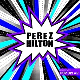 Perez Hilton Presents Pop Up! #2