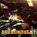 Dreadnought: Starship Blackbeard, Book 3 Audiobook by Michael Wallace Narrated by Steve Barnes
