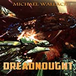 Dreadnought: Starship Blackbeard, Book 3 | Michael Wallace