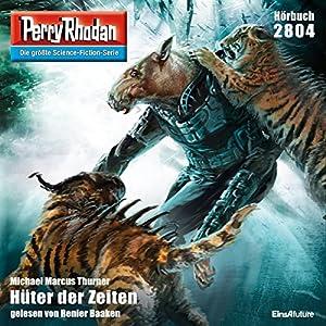 Hüter der Zeiten (Perry Rhodan 2804) Hörbuch