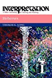 Hebrews: Interpretation: A Bible Commentary for Teaching and Preaching (0664238734) by Long, Thomas G.