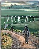 JAKOBSWEG - Ein Premium***-Bildband in stabilem Schmuckschuber mit 224 Seiten und über 310 Abbildungen - STÜRTZ Verlag