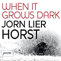 When It Grows Dark Audiobook by Jørn Lier Horst Narrated by Saul Reichlin