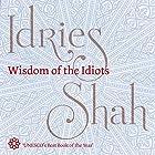 Wisdom of the Idiots Hörbuch von Idries Shah Gesprochen von: David Ault