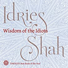 Wisdom of the Idiots | Livre audio Auteur(s) : Idries Shah Narrateur(s) : David Ault