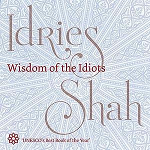 Wisdom of the Idiots Audiobook