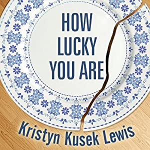 How Lucky You Are | [Kristyn Kusek Lewis]