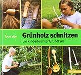 Grünholz schnitzen: Ein kinderleichter Grundkurs