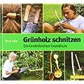 Gr�nholz schnitzen: Ein kinderleichter Grundkurs