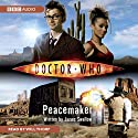 Doctor Who: Peacemaker (       UNABRIDGED) by James Swallow Narrated by Will Thorp