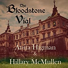 The Bloodstone Vial: The Belrose Abbey Mystery series, Book 2 Audiobook by Anita Higman, Hillary McMullen Narrated by Michelle Babb
