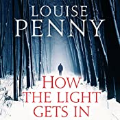 How the Light Gets In: Chief Inspector Gamache, Book 9 | Louise Penny